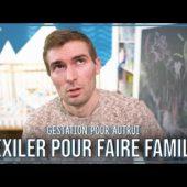 GPA : S'EXILER pour FAIRE FAMILLE…