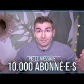 10.000 abonné·e·s !